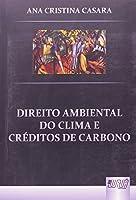 Direito Ambiental do Clima e Créditos de Carbono