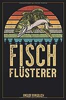 Fisch Fluesterer Angler Fangbuch: Logbuch fuer Angler im Format A5 mit 120 Seiten und glaenzendem Softcover