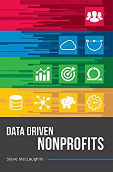 Data Driven Nonprofits by [MacLaughlin, Steve]
