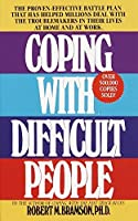 Coping with Difficult People: The Proven-Effective Battle Plan That Has Helped Millions Deal with the Troublemakers in Their Lives at Home and at Work by Robert M. Bramson(1988-09-01)