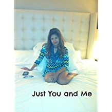 Just You and Me!