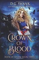 Crown of Blood: Book of Sindal (Book Sindal)