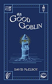 The Good Goblin by [McElroy, David]