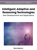Intelligent, Adaptive and Reasoning Technologies: New Developments and Applications