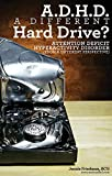 ADHD: A Different Hard Drive?: Attention Deficit-Hyperactive Disorder (English Edition)