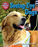 Seeing-Eye Dogs (We Work! Animals With Jobs)