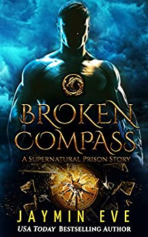 Broken Compass (Supernatural Prison Book 4) by [Eve, Jaymin]