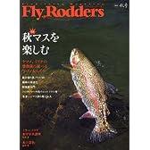 Fly Rodders 2016 秋号―FlyFishing Magazine 特集:秋マスを楽しむ (CHIKYU-MARU MOOK)