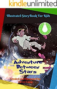 Adventure Between stars: Before Bed Children's Book- Cute story - Easy reading Illustrations -Cute Educational Adventure . (English Edition)