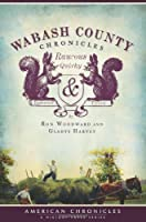 Wabash County Chronicles: Raucous Quirky & Essentials Tales (American Chronicles)