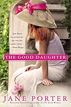 The Good Daughter (A Brennan Sisters Novel Book 2) by [Porter, Jane]