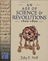An Age of Science and Revolutions 1600-1800: The Medieval & Early Modern World【洋書】 [並行輸入品]