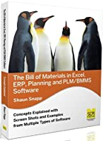 The Bill of Materials in Excel, Erp, Planning and Plm/Bmms Software by Shaun Snapp(2012-11-08)