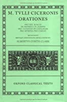 Orationes: Volume I: Pro Sex. Roscio, De Imperio Cn. Pompei, Pro Cluentio, In Catilinam, Pro Murena, Pro Caelio (Oxford Classical Texts) by Cicero(1922-02-22)