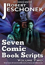 Seven Comic Book Scripts Volume Two (English Edition)