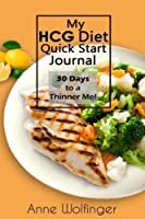 My HCG Diet Quick Start Journal: 30 Days to a Thinner Me! [並行輸入品]