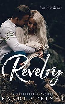 Revelry by [Steiner, Kandi]