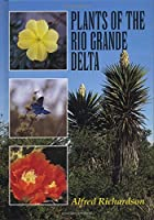 Plants of the Rio Grande Delta (Treasures of Nature Series)