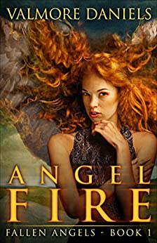 Angel Fire (Fallen Angels - Book 1) by [Daniels, Valmore]