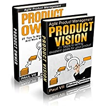 Agile Product Management (Box Set): Product Owner 27 Tips & Product Vision 21 Steps (scrum, scrum master, agile development, agile software development)