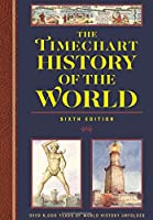 The Timechart History of the World 6th Edition: Over 6000 Years of World History Unfolded