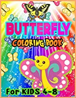 BUTTERFLY COLORING BOOK For KIDS 4-8: Cute Funny Butterfly Patterns With Delightful Flowers for Kids Designed Inspire Creativity