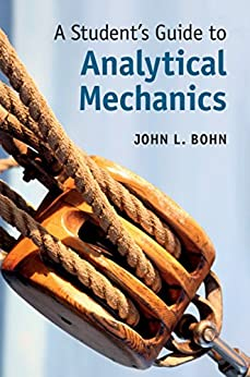 A Student's Guide to Analytical Mechanics (Student's Guides) by [Bohn, John L.]