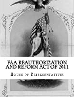 FAA Reauthorization and Reform Act of 2011 [並行輸入品]