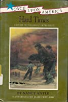 Hard Times: A Story of the Great Depression (Once Upon America)