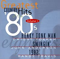 Greatest Country Hits Of The 80's Vol. 1