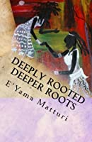 Deeply Rooted Deeper Roots: I Bet You Thought I Wrote This About You...? (Deeply Rooted As Dandelions)