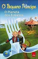O Pequeno Príncipe. O Planeta Dos Eolianos