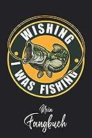 Mein Fangbuch: Wishing I was Fishing Fisch Emblem  • Angelbuch • Fangbuch zum ausfuellen + Spruchsammlung • 120 Seiten (DIN A5/15x22cm) Glanz Cover • Anglersport, Hobby, Fischen, Faenge, Angeln Logbuch