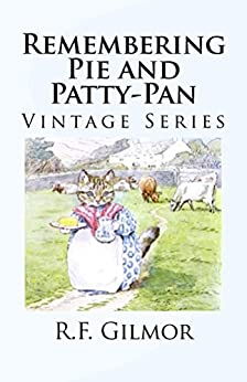 [Potter, Beatrix]のRemembering Pie and Patty-Pan (Illustrated): Vintage Series (English Edition)