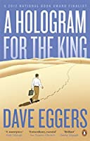 A Hologram for the King by Dave Eggers(1905-07-05)