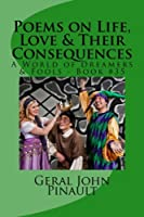 A World of Dreamers & Fools (Poems on Life, Love & Their Consequences)
