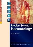 Problem Solving in Haematology