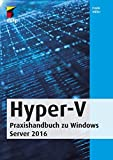 Hyper-V: Praxishandbuch zu Windows Server 2019