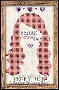 Beard with Me (Winston Brothers Book 6) by [Reid, Penny]