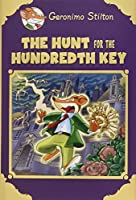 The Hunt for the Hundredth Key (Geronimo Stilton)