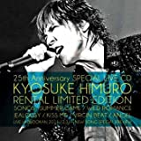 KYOSUKE HIMURO 25th Anniversary SPECIAL LIVE CD RENTAL LIMITED EDITION/