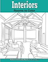 Interiors: Rooms to Color: An Adult Coloring Book