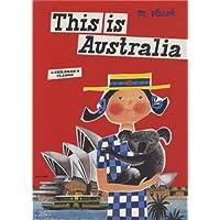 This is Australia: A Children's Classic (Artists Monographs)