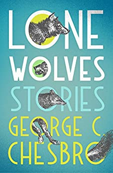 Lone Wolves: Stories by [Chesbro, George C.]