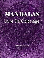Mandalas Livre de Coloriage: Livre De Coloriage Pour Les Adultes Avec 50 beaux modèles anti-stress