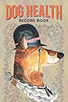 Dog Health Record Book: Dog Care Journal with Log for Vaccination, Veterinarian Visit, Medication, Grooming, Pet Care - 2 Sets for 2 Dogs in 1 Book
