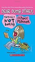Dear Dumb Diary,Totally Not Boring School Planner