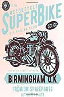 MOTORCYCLE SUPER BIKE U.K RACING CLUB 500 CC THE WORLD'S MOST POPULAR BIRMINGHAM U.K PREMIUM SPARE PARTS AUTHORIZED DEALER: Mileage Log Book Mileage Tracker Mileage Counter Logger Lined Notebook Journal Gift For Motorbiker lovers