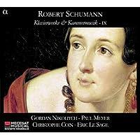 Schumann: Klavierwerke & Kammermusik IX (Piano & Chamber Music 9)
