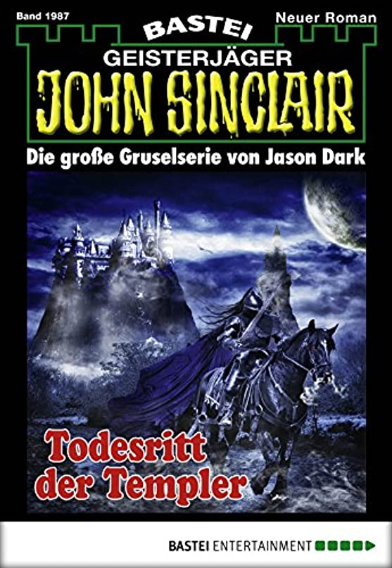 かまどリーフレット影John Sinclair - Folge 1987: Todesritt der Templer (German Edition)